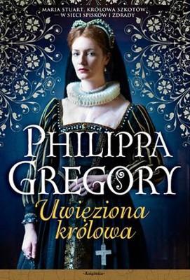 Philippa Gregory - Uwięziona królowa / Philippa Gregory - The Other Queen