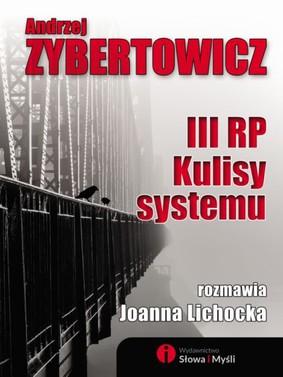 Andrzej Zybertowicz, Joanna Lichocka - III RP. Kulisy systemu