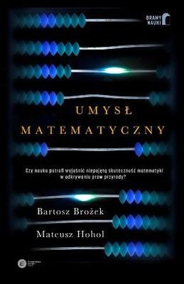 Bartosz Brożek, Mateusz Hohol - Umysł matematyczny