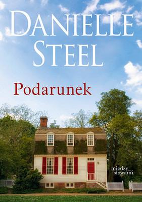 Danielle Steel - Podarunek / Danielle Steel - The Gift