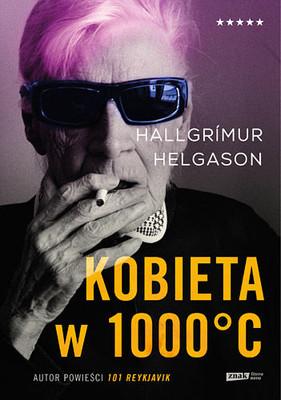 Hallgrímur Helgason - Kobieta w 1000°C. Na podstawie wspomnień Herbjorg Marii Bjornsson