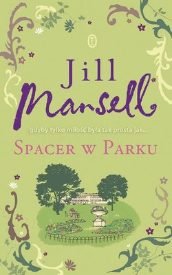Jill Mansell - Spacer w parku / Jill Mansell - A Walk in the Park