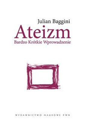 Julian Baggini - Ateizm / Julian Baggini - Atheism. A Very Short Introduction.