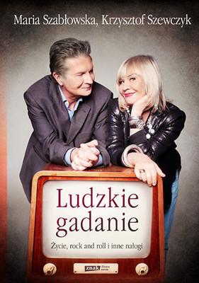 Krzysztof Szewczyk, Maria Szabłowska - Ludzkie gadanie. Życie, rock and roll i inne nałogi