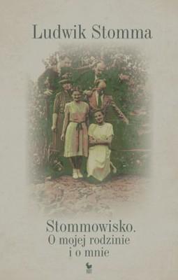 Ludwik Stomma - Stommowisko. O mojej rodzinie i o mnie