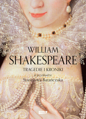 William Shakespeare - Tragedie i kroniki