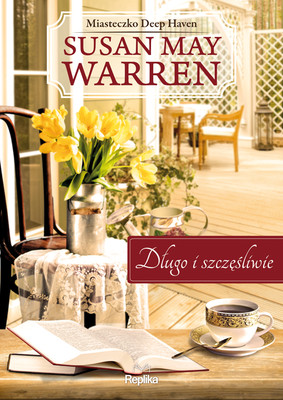 Susan May Warren - Długo i szczęśliwie / Susan May Warren - Deep Haven #1 Happily Ever After