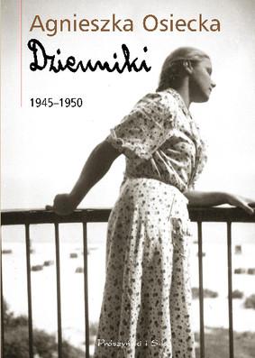 Agnieszka Osiecka - Dzienniki 1945-1950