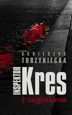 Agnieszka Turzyniecka - Inspektor Kres i zaginiona