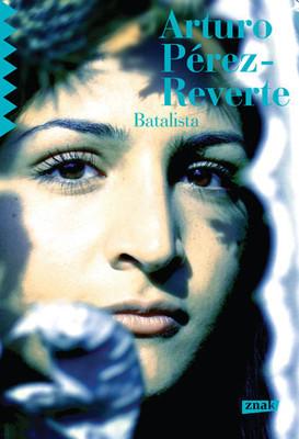 Arturo Perez-Reverte - Batalista