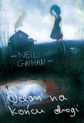 Neil Gaiman - Ocean na końcu drogi / Neil Gaiman - The Ocean at the End of the Lane
