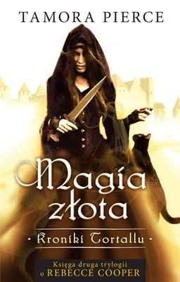 Tamora Pierce - Kroniki Tortallu. Magia złota. Księga 2