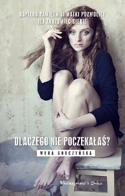 Wera Gorczyńska - Dlaczego nie poczekałaś?