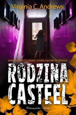 Virginia C. Andrews - Rodzina Casteel