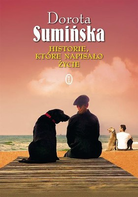 Dorota Sumińska - Historie, które napisało życie
