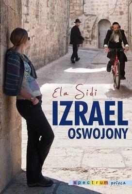 Elżbieta Sidi - Izrael oswojony