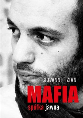Giovanni Tizian - Mafia spółka jawna / Giovanni Tizian - Gotica