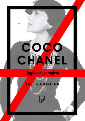 Hal Vaughan - Coco Chanel. Sypiając z wrogiem