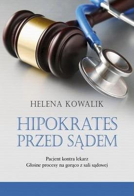 Helena Kowalik - Hipokrates przed sądem