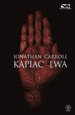 Jonathan Carroll - Kąpiąc Lwa / Jonathan Carroll - Bathing the Lion