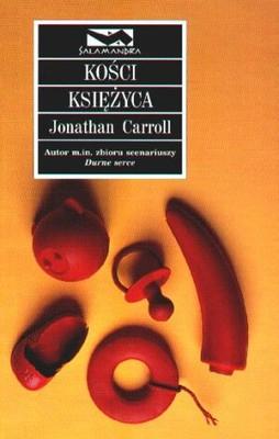 Jonathan Carroll - Kości Księżyca / Jonathan Carroll - Bones of the Moon