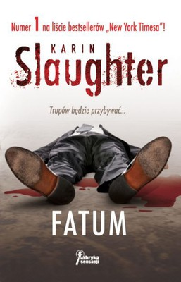 Karin Slaughter - Fatum / Karin Slaughter - Indelible