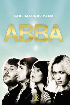 Carl Magnus Palm - Abba / Carl Magnus Palm - ABBA - The Story
