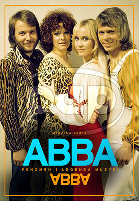 Marzena Tarka - ABBA. Fenomen i legenda