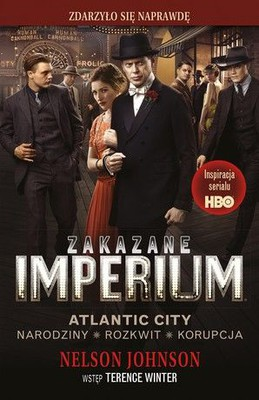 Nelson Johnson - Zakazane imperium / Nelson Johnson - Boardwalk Empire