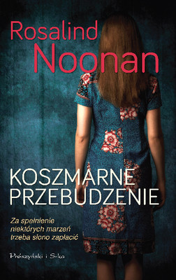 Rosalind Noonan - Koszmarne przebudzenie / Rosalind Noonan - All She Ever Wanted