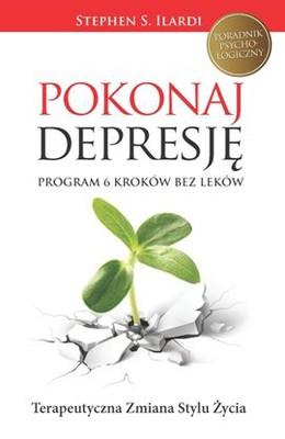 Stephen S. Ilardi - Pokonaj depresję! Program 6 kroków bez leków / Stephen S. Ilardi - The Depression Cure