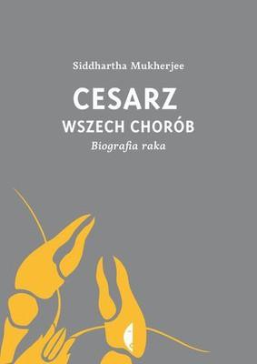 Siddhartha Mukherjee - Cesarz wszech chorób