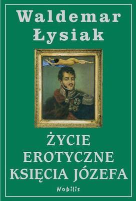 Waldemar Łysiak - Życie erotyczne Księcia Józefa