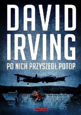 David Irving - Po nich przyszedł potop
