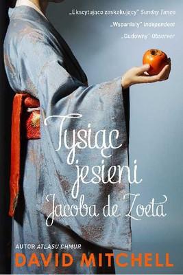 David Mitchell - Tysiąc jesieni Jacoba de Zoeta / David Mitchell - The Thousand Autumns of Jacob De Zoet