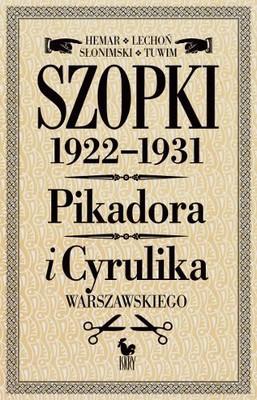 Julian Tuwim, Antoni Słonimski, Jan Lechoń, Marian Hemar - Szopki polityczne 1922-1931. Cyrulika i Pikadora Warszawskiego