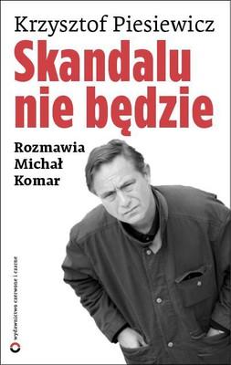 Krzysztof Piesiewicz - Skandalu nie będzie. Rozmawia Michał Komar