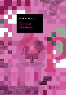 Piotr Pogorzelski - Barszcz ukraiński