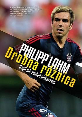 Philip Lahm - Philipp Lahm. Drobna różnica – opowieść o tym, jak być piłkarzem / Philip Lahm - Der Feine Unterschied