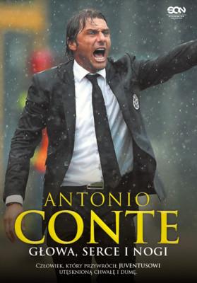 Antonio Conte, Antonio Di Rosa - Antonio Conte. Głowa, serce i nogi / Antonio Conte, Antonio Di Rosa - Testa, cuore e gambe