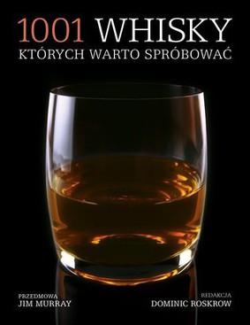 Dominic Roskow - 1001 whisky, których warto spróbować