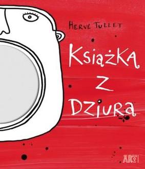 Herve Tullet - Książka z dziurą