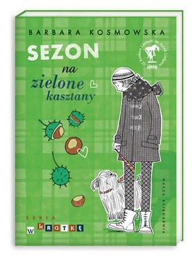 Barbara Kosmowska - Sezon na zielone kasztany