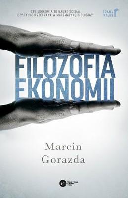 Marcin Gorazda - Filozofia ekonomii