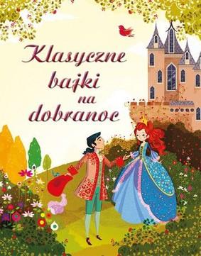 Klasyczne bajki na dobranoc / Royal Fairy Tales for Bedtime