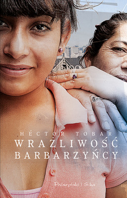 Hector Tobar - Wrażliwość barbarzyńcy / Hector Tobar - The Barbarian Nurseries