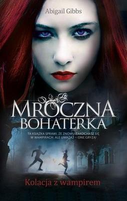 Abigail Gibbs - Mroczna Bohaterka. Kolacja z wampirem / Abigail Gibbs - The Dark Heroine: Dinner with a Vampire