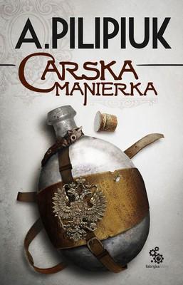Andrzej Pilipiuk - Carska manierka