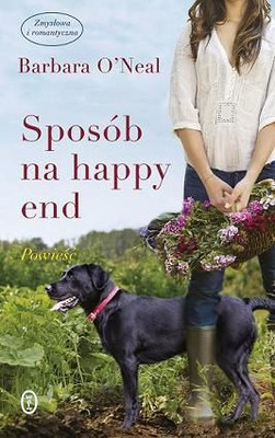 Barbara O'Neal - Sposób na happy end / Barbara O'Neal - The Garden of Happy Endings