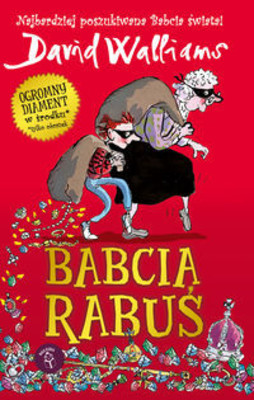 David Walliams - Babcia Rabuś / David Walliams - Gangsta Granny